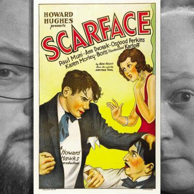Episode 129: Scarface, 1932